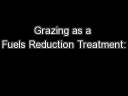 Grazing as a Fuels Reduction Treatment: PowerPoint PPT Presentation