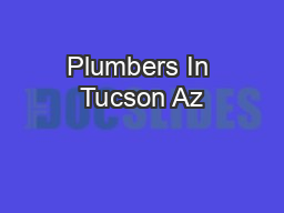 Plumbers In Tucson Az PowerPoint PPT Presentation