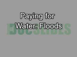 Paying for Water: Floods
