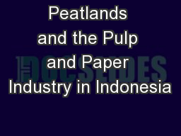 Peatlands and the Pulp and Paper Industry in Indonesia