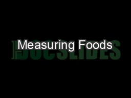 Measuring Foods PowerPoint PPT Presentation