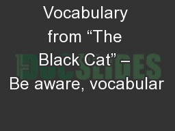 "Vocabulary from ""The Black Cat"" – Be aware, vocabular PowerPoint PPT Presentation"