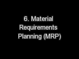 6. Material Requirements Planning (MRP) PowerPoint PPT Presentation