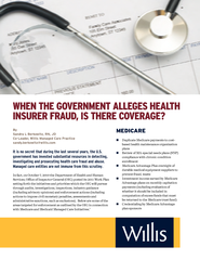 WHEN THE GOVERNMENT ALLEGES HEALTH INSURER FRAUD IS THERE COVERAGE