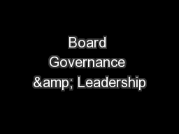 Board Governance & Leadership PowerPoint PPT Presentation
