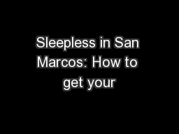 Sleepless in San Marcos: How to get your