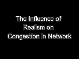 The Influence of Realism on Congestion in Network