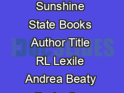 th Grade Battle of the Books and Sunshine State Books Author Title RL Lexile Andrea Beaty Dorko the Magnificent
