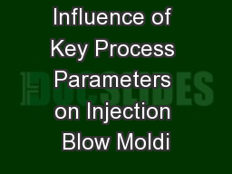 Influence of Key Process Parameters on Injection Blow Moldi