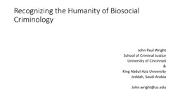 Recognizing the Humanity of Biosocial Criminology