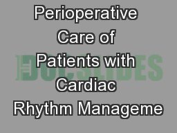 Perioperative Care of Patients with Cardiac Rhythm Manageme PowerPoint PPT Presentation
