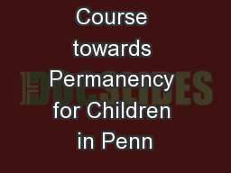Charting the Course towards Permanency for Children in Penn