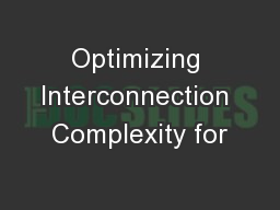 Optimizing Interconnection Complexity for
