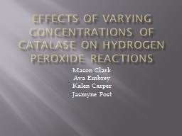 the effect of catalase on hydrogen To prevent the body from suffering the bad effects of hydrogen peroxide, an  enzyme, known as catalase, breaks down hydrogen peroxide into.