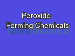 Peroxide Forming Chemicals PowerPoint PPT Presentation
