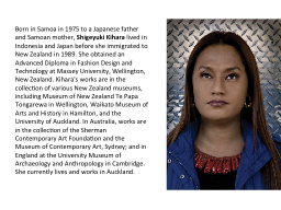 Born in Samoa in 1975 to a Japanese father and Samoan mothe