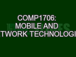 COMP1706: MOBILE AND NETWORK TECHNOLOGIES