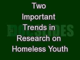 Two Important Trends in Research on Homeless Youth