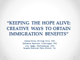 """""""KEEPING THE HOPE ALIVE: CREATIVE WAYS TO OBTAIN IMMIGRAT"""