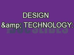 DESIGN & TECHNOLOGY: