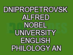 DNIPROPETROVSK ALFRED NOBEL UNIVERSITY ENGLISH PHILOLOGY AN