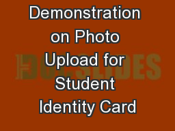 Demonstration on Photo Upload for Student Identity Card