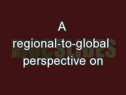 A regional-to-global perspective on