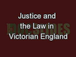 Justice and the Law in Victorian England
