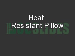 Heat Resistant Pillow