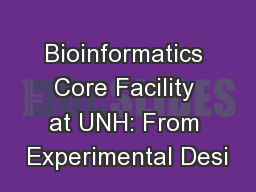 Bioinformatics Core Facility at UNH: From Experimental Desi