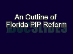An Outline of Florida PIP Reform PowerPoint PPT Presentation