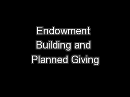 Endowment Building and Planned Giving
