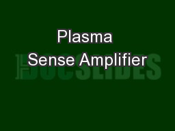 Plasma Sense Amplifier