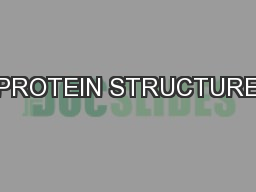 PROTEIN STRUCTURE PowerPoint PPT Presentation