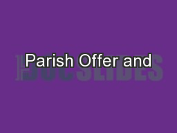 Parish Offer and