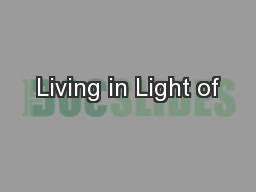 Living in Light of