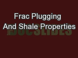 Frac Plugging And Shale Properties