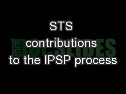 STS contributions to the IPSP process PowerPoint PPT Presentation