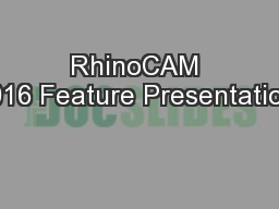 RhinoCAM 2016 Feature Presentation: