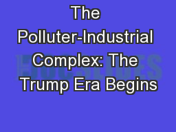 The Polluter-Industrial Complex: The Trump Era Begins