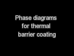 Phase diagrams for thermal barrier coating PowerPoint PPT Presentation
