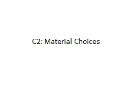 C2: Material Choices