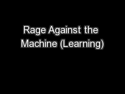 Rage Against the Machine (Learning) PowerPoint PPT Presentation