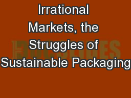Irrational Markets, the Struggles of Sustainable Packaging