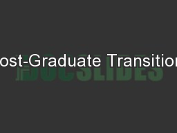 Post-Graduate Transition: PowerPoint PPT Presentation