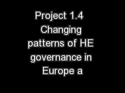 Project 1.4  Changing patterns of HE governance in Europe a