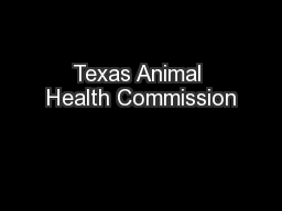 Texas Animal Health Commission PowerPoint PPT Presentation