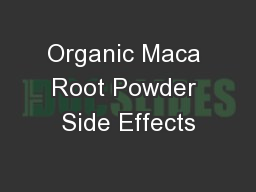 Organic Maca Root Powder Side Effects