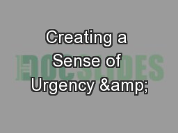 Creating a Sense of Urgency & PowerPoint PPT Presentation