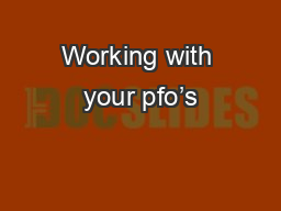 Working with your pfo's